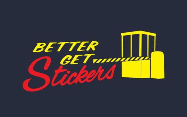 Better Get Stickers T-Shirt